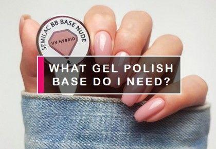 Semilac Gel Polish Base coats – the key to long lasting manicure