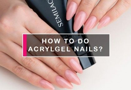 How to do acrylgel nails? How long will they last?